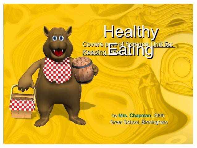 Covers part of ScienceCovers part of Science Unit 5a:Unit 5a: Keeping HealthyKeeping Healthy HealthyHealthy EatingEating b...