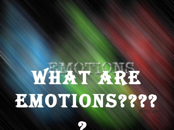What are Emotions?????