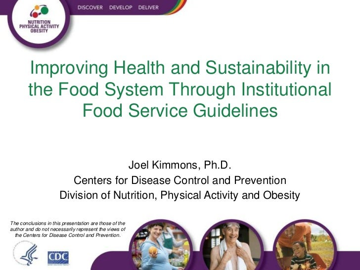 Improving Health and Sustainability in        the Food System Through Institutional              Food Service Guidelines  ...