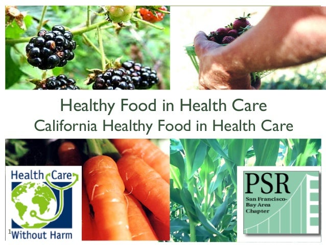 1Healthy Food in Health CareCalifornia Healthy Food in Health Care	1
