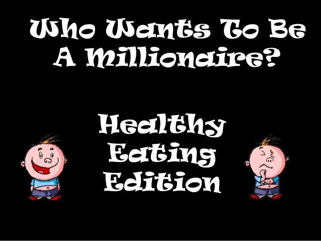 Who Wants To Be A Millionaire?   Healthy   Eating   Edition