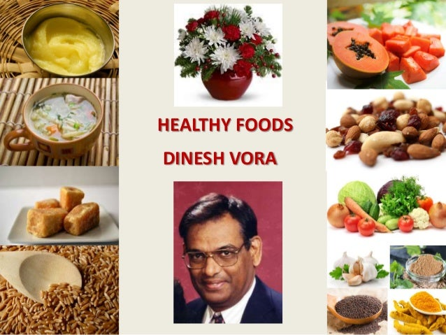 HEALTHY FOODS DINESH VORA