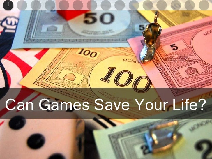 1<br />Can Games Save Your Life?<br />