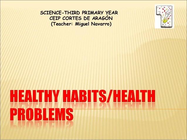 SCIENCE-THIRD PRIMARY YEAR CEIP CORTES DE ARAGÓN (Teacher: Miguel Navarro)
