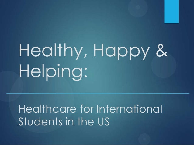 Healthy, Happy & Helping: Healthcare for International Students in the US