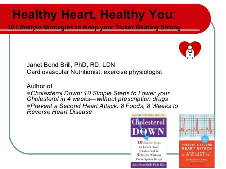 <ul><li>Janet Bond Brill, PhD, RD, LDN </li></ul><ul><li>Cardiovascular Nutritionist, exercise physiologist </li></ul><ul>...