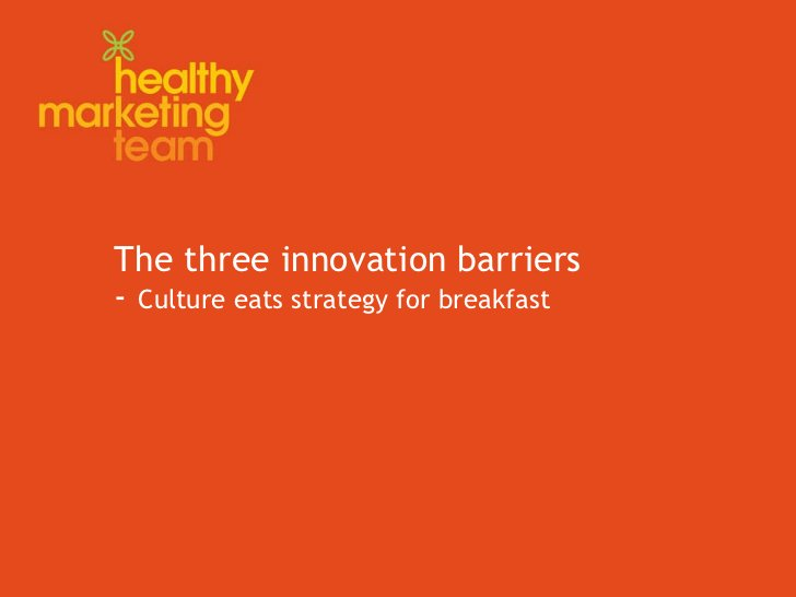 The three innovation barriers -  Culture eats strategy for breakfast