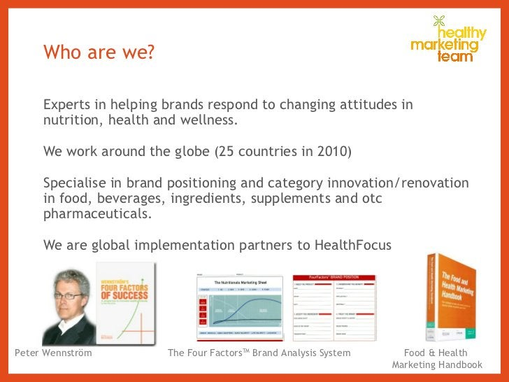 Experts in helping brands respond to changing attitudes in nutrition, health and wellness. We work around the globe (25 co...