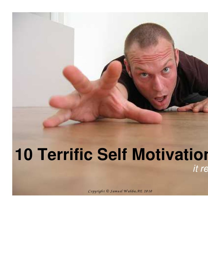 10 Terrific Self Motivation Tips                                              it really works         Copyright © Sam uel ...