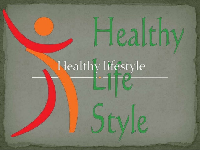  A healthy lifestyle is one which helps to keep and improve peoples health and well-being. Many governments and non-gover...