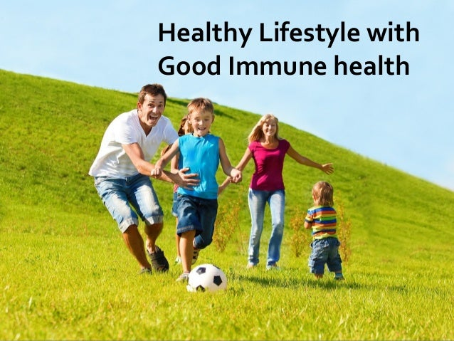 Healthy Lifestyle with Good Immune health