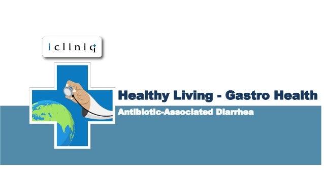 Healthy Living - Gastro Health Antibiotic-Associated Diarrhea