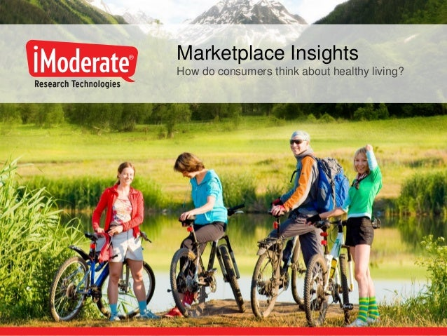 Marketplace Insights How do consumers think about healthy living?