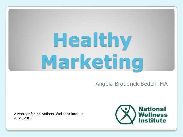 Healthy                 Marketing                                                Angela Broderick Bedell, MAA webinar for ...