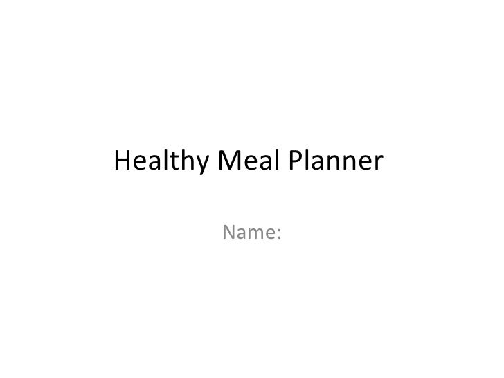Healthy Meal Planner        Name: