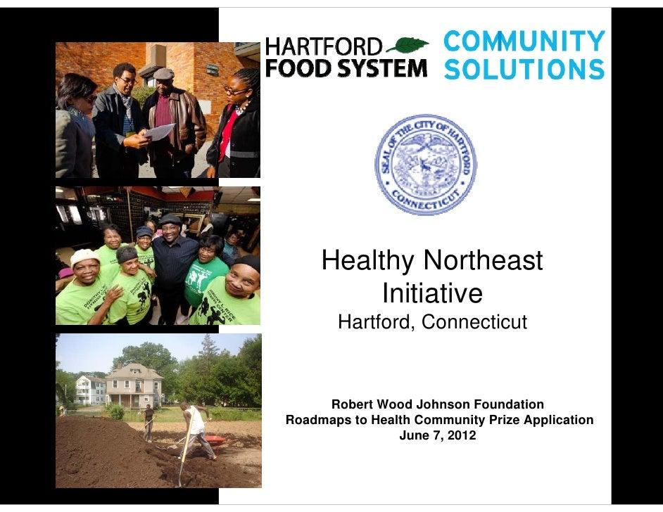 Healthy Northeast         Initiative       Hartford, Connecticut     Robert Wood Johnson FoundationRoadmaps to Health Comm...