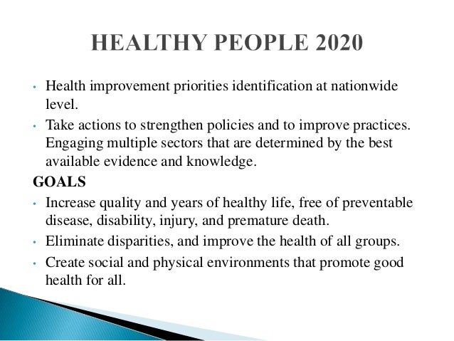 healthy people 2020 health promotion project powerpoint Healthy people 2020 a resource for promoting health and preventing disease  throughout the nation.
