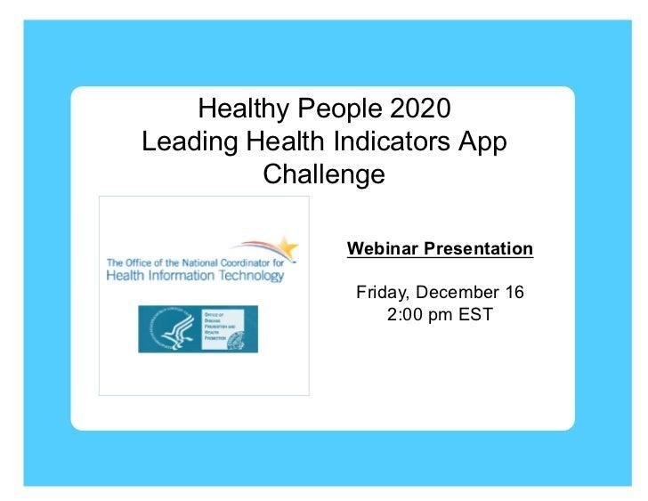 Healthy People 2020Leading Health Indicators App         Challenge                Webinar Presentation                 Fri...