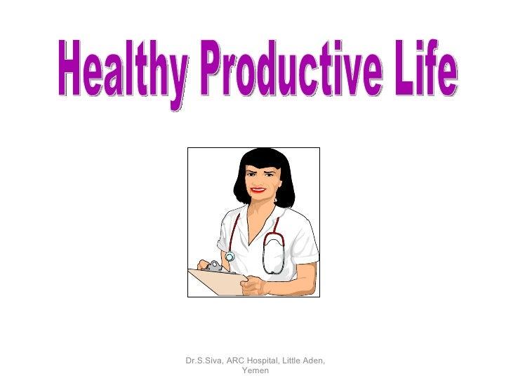 Healthy Productive Life Dr.S.Siva, ARC Hospital, Little Aden, Yemen