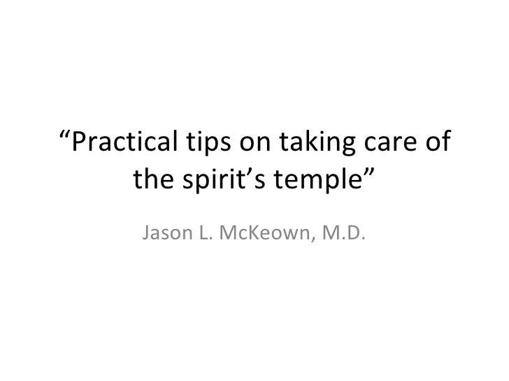 """Practical tips on taking care of the spirit's temple"" <ul><li>Jason L. McKeown, M.D. </li></ul>"