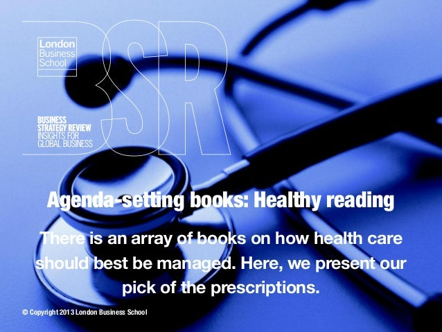 Agenda-setting books: Healthy reading There is an array of books on how health care should best be managed. Here, we prese...