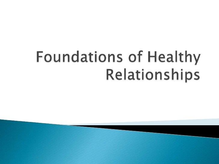Foundations of Healthy Relationships<br />