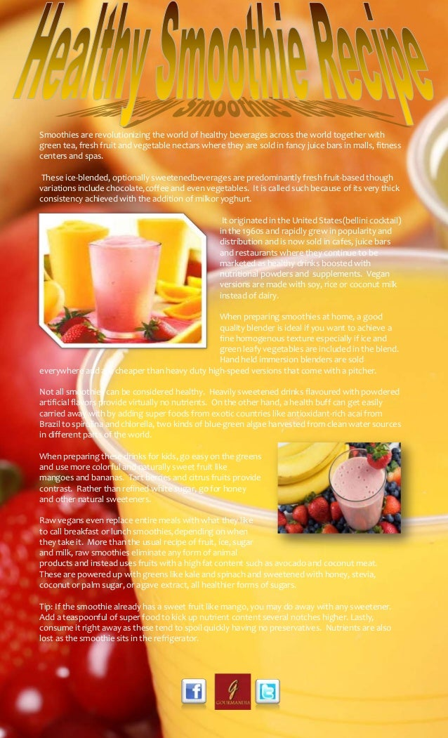 Smoothies are revolutionizing the world of healthy beverages across the world together with green tea, fresh fruit and veg...