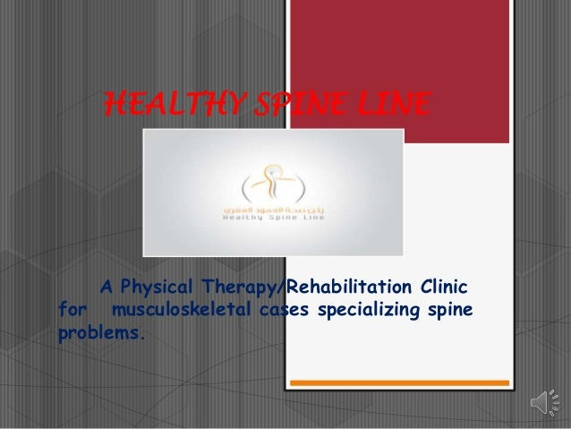 HEALTHY SPINE LINE  A Physical Therapy/Rehabilitation Clinic for musculoskeletal cases specializing spine problems.