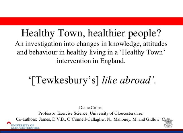 Healthy Town, healthier people? An investigation into changes in knowledge, attitudes and behaviour in healthy living in a...