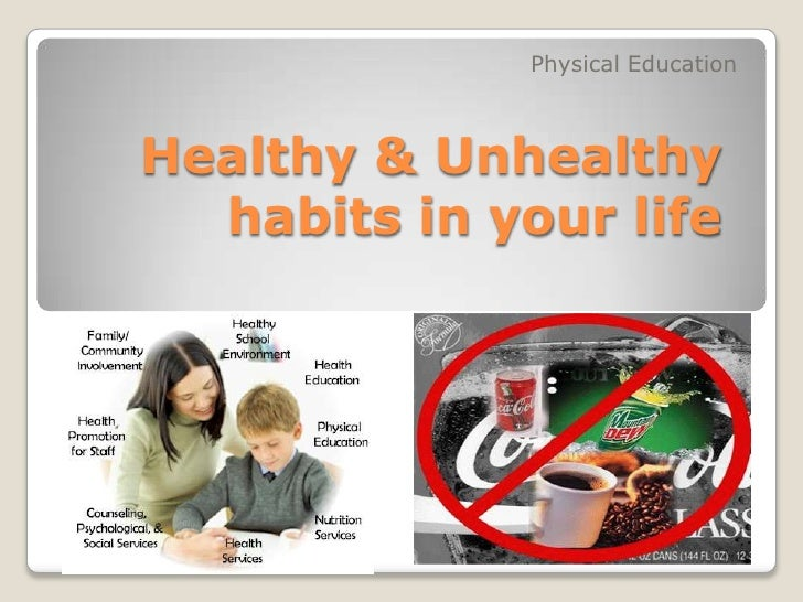 Physical Education<br />Healthy & Unhealthyhabits in yourlife<br />