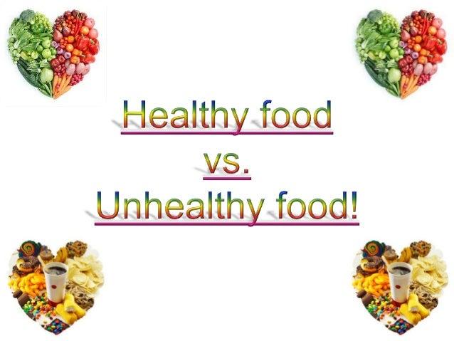 Healthy vs  unhealthy food!