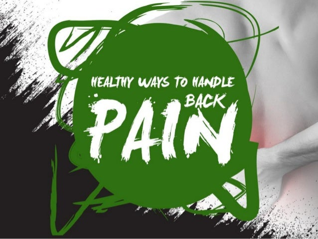 Healthy Ways To Handle Back Pain