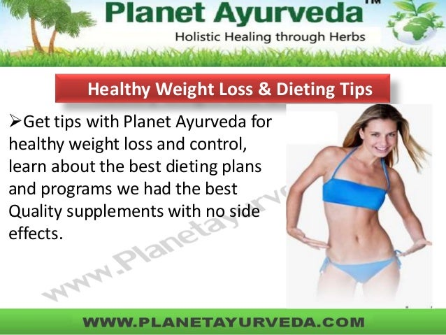 Get tips with Planet Ayurveda for healthy weight loss and control, learn about the best dieting plans and programs we had...