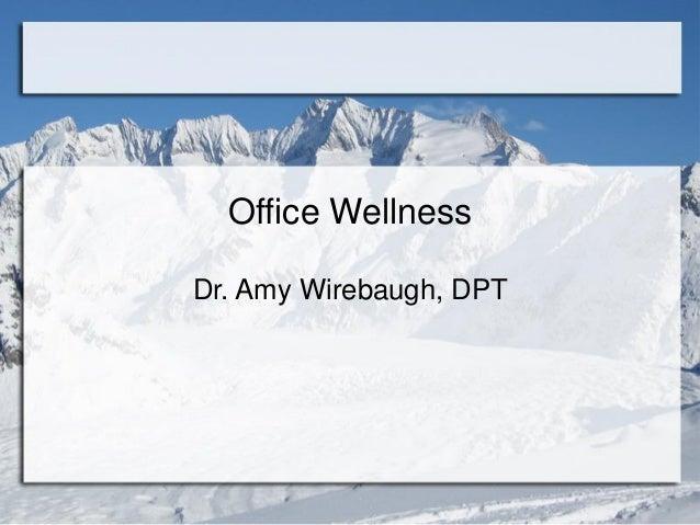 Office Wellness Dr. Amy Wirebaugh, DPT