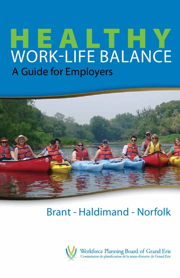 H E A LT H YWork-Life BALANCEA Guide for Employers       Brant - Haldimand - Norfolk