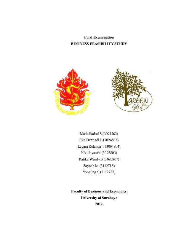 Final Examination BUSINESS FEASIBILITY STUDY Made Padmi S (3094702) Eka Darmadi L (3094802) Levina Rolanda T (3094804) Nik...