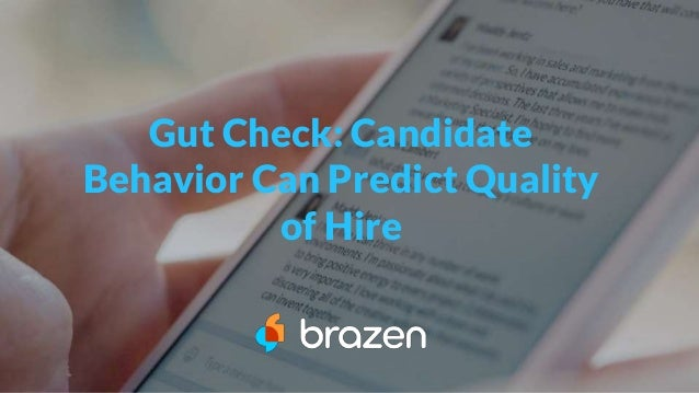 Gut Check: Candidate Behavior Can Predict Quality of Hire