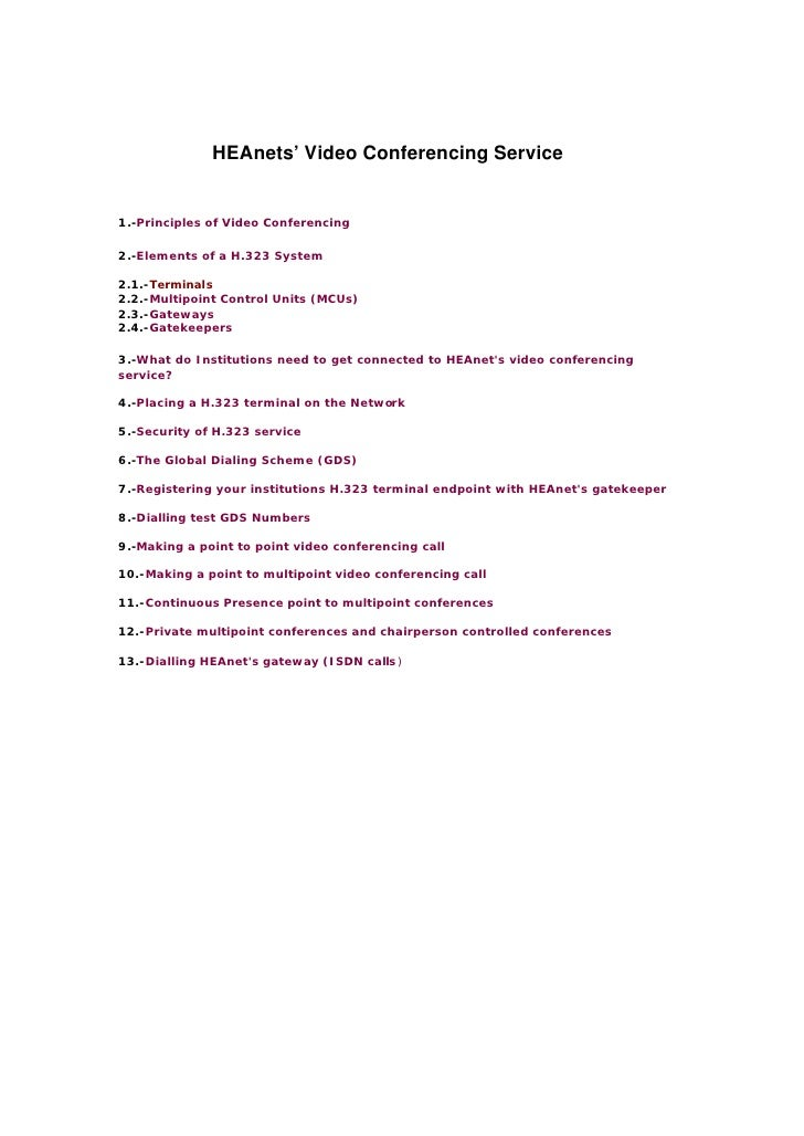 HEAnets' Video Conferencing Service   1.-Principles of Video Conferencing  2.-Elements of a H.323 System  2.1.-Terminals 2...