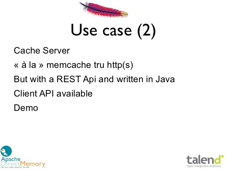 Use case (2)Cache Server« à la » memcache tru http(s)But with a REST Api and written in JavaClient API availableDemo