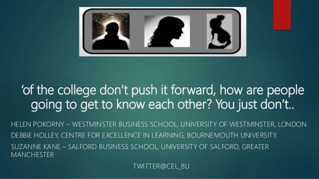 'of the college don't push it forward, how are people going to get to know each other? You just don't.. HELEN POKORNY – WE...