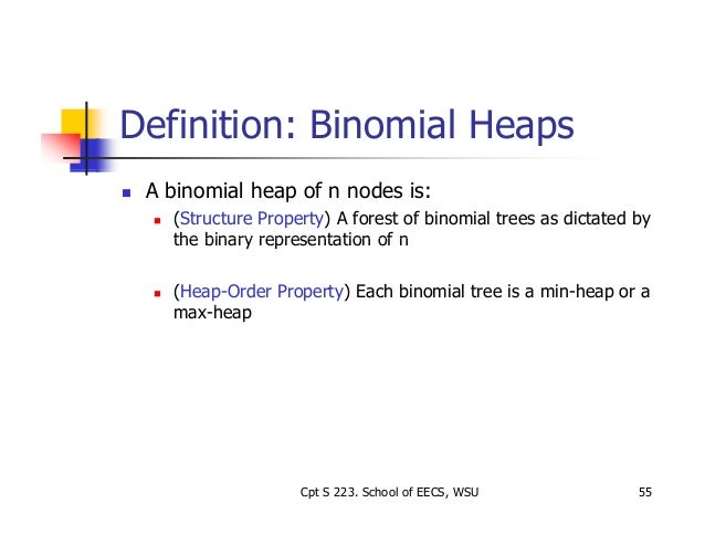 binomial heap The running time of binomial-heap-union is o(lg n), where n is the total number of nodes in binomial heaps h1 and h2 let h1 contain n1 nodes and h2 contain n2 nodes.