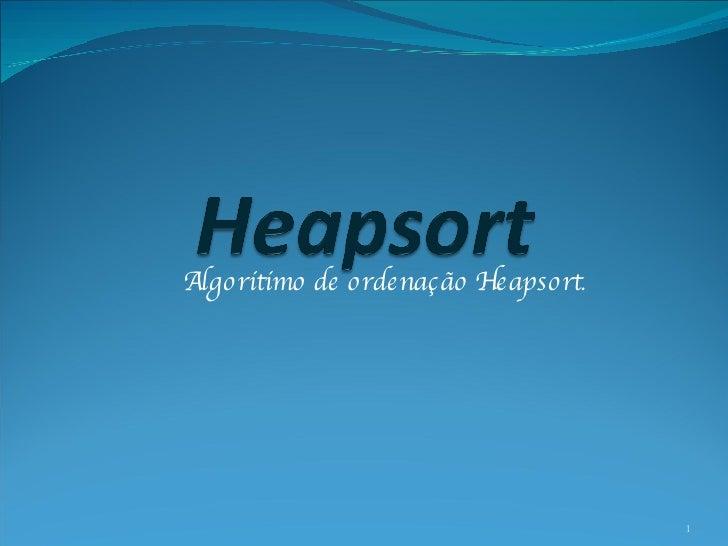 Algoritimo de ordenação Heapsort .