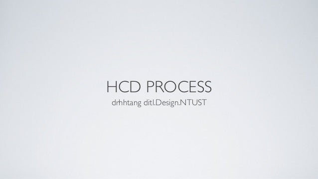 HCD PROCESSdrhhtang ditl.Design.NTUST