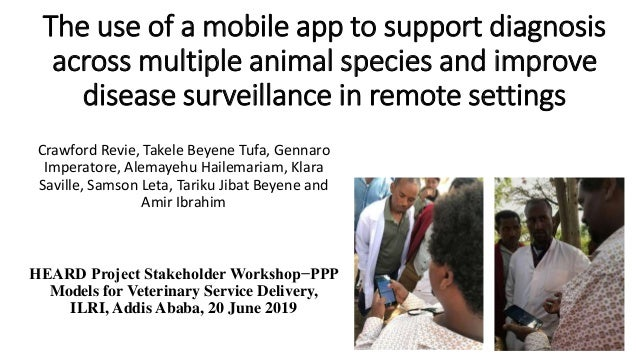 The use of a mobile app to support diagnosis across multiple animal species and improve disease surveillance in remote set...