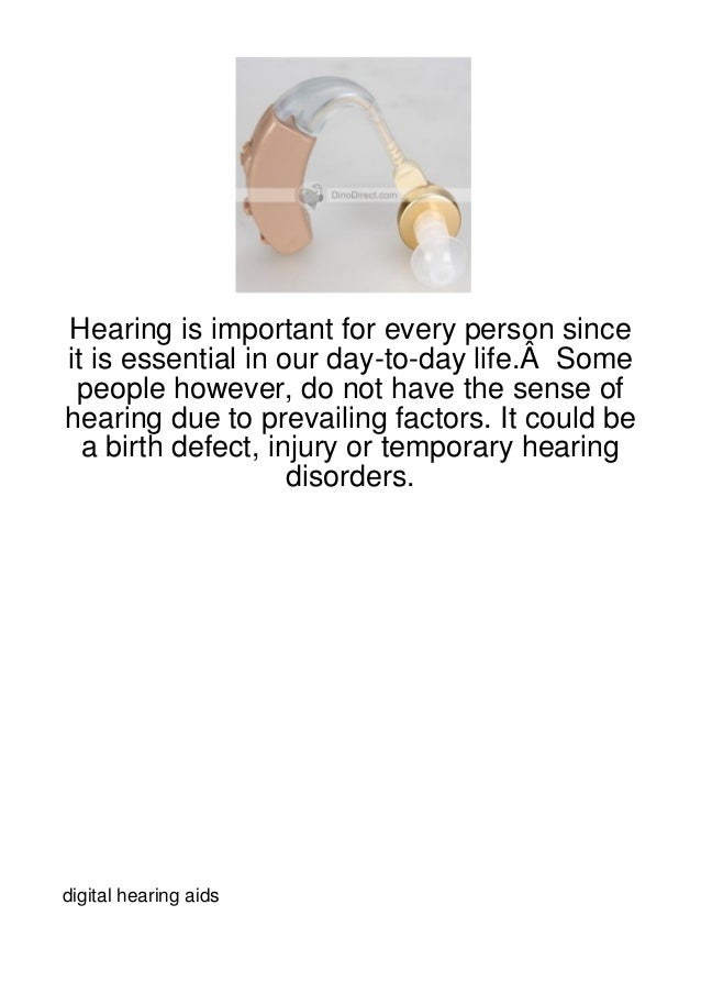 Hearing is important for every person sinceit is essential in our day-to-day life. Some people however, do not have the s...