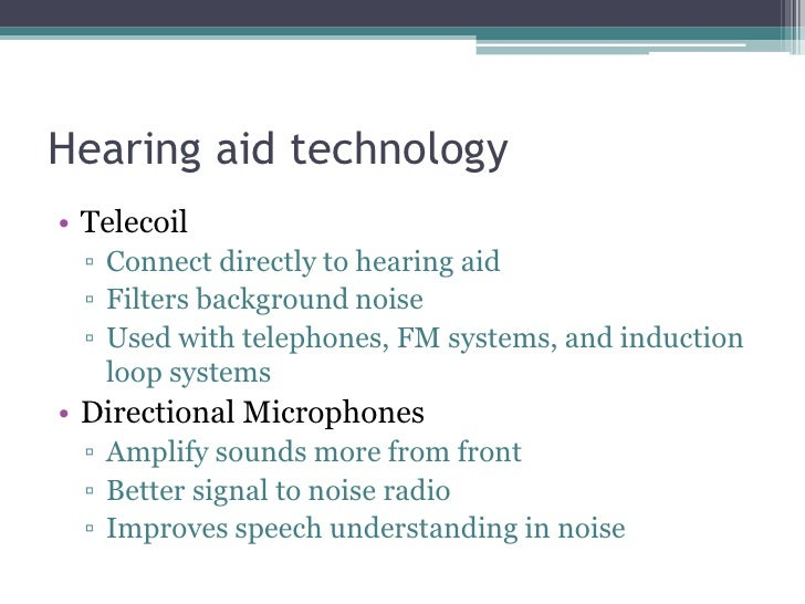 Hearing aid technology<br />Telecoil<br />Connect directly to hearing aid<br />Filters background noise<br />Used with tel...