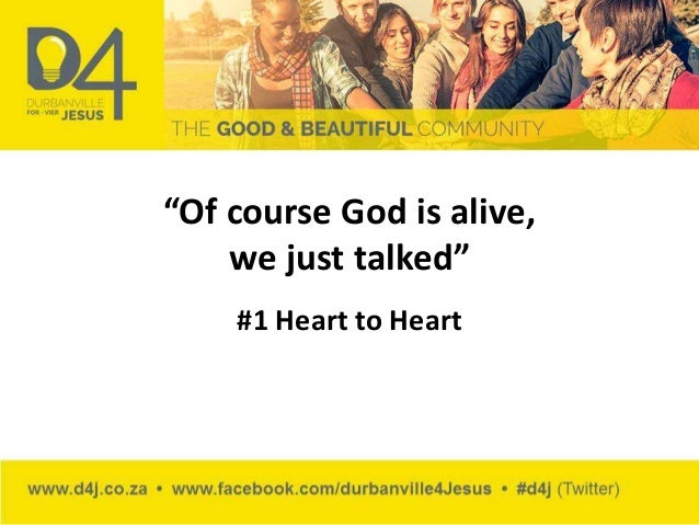 """Of course God is alive, we just talked"" #1 Heart to Heart"