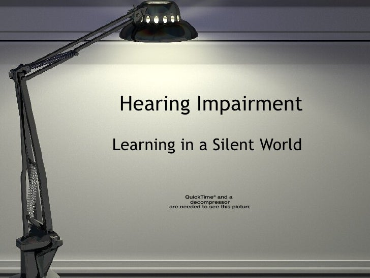 Hearing Impairment Learning in a Silent World