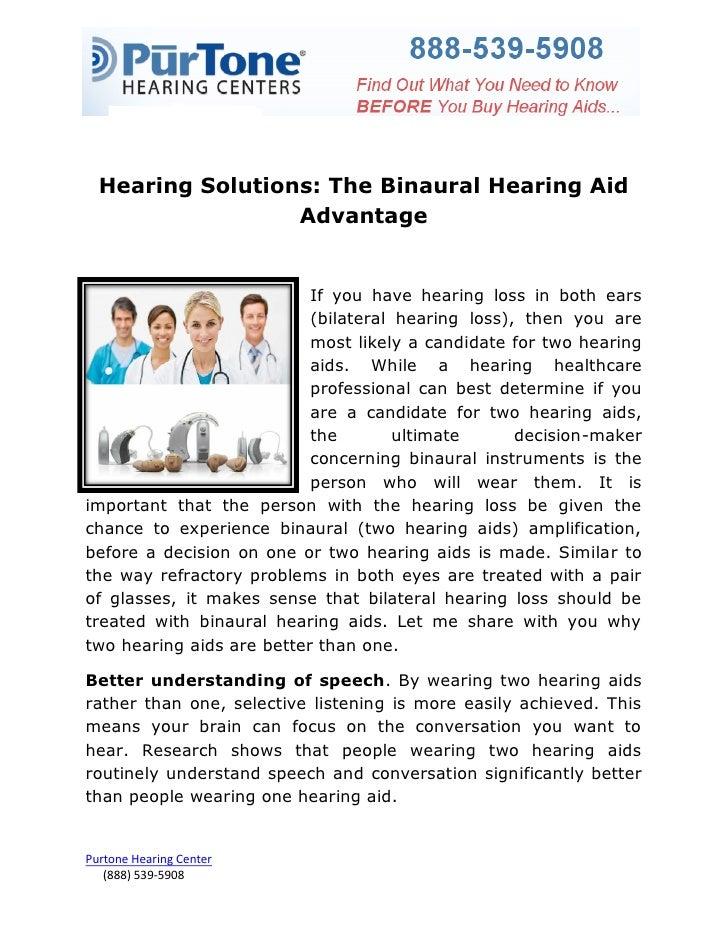 Hearing Solutions: The Binaural Hearing Aid                  Advantage                           If you have hearing loss ...