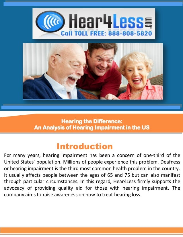 Introduction For many years, hearing impairment has been a concern of one-third of the United States' population. Millions...